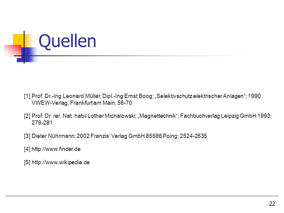 """Quellen [1] Prof. Dr.-Ing Leonard Müller, Dipl.-Ing Ernst Boog; """"Selektivschutz elektrischer Anlagen ; 1990."""